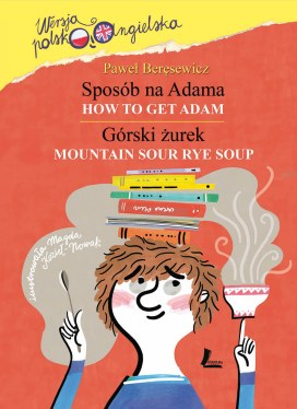 Sposób na Adama (How to get Adam), Górski żurek (Mountain sour rye soup)